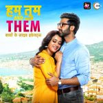 Я, ты и они / Hum Tum and Them (2019) Индия