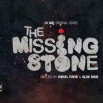 Пропавший камень / The Missing Stone (2020) Индия