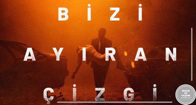 Линия, разделяющая нас / Bizi Ayiran Çizgi (2021) Турция