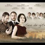 И ты не уходи / Sen de Gitme (2011) Турция