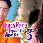 Разные оттенки нашей любви 3-й сезон / Kuch Rang Pyaar Ke Aise Bhi 3 (2021) Индия