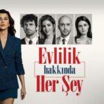 Все о браке / Evlilik Hakkinda Her Sey (2021) Турция