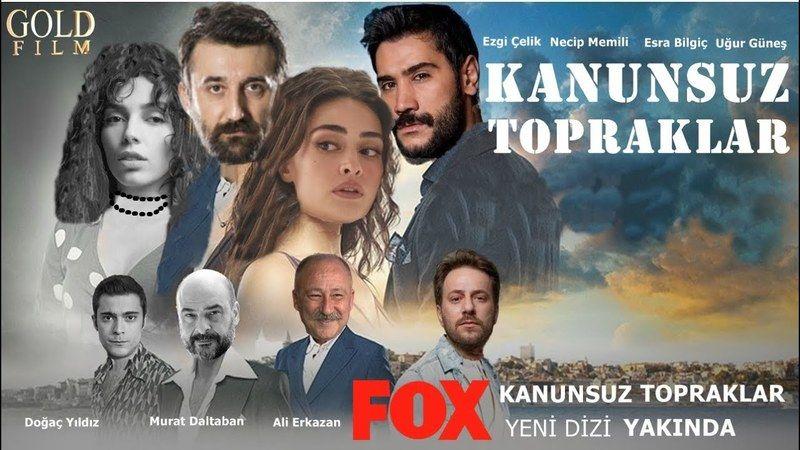 Земли беззакония / Kanunsuz Topraklar (2021) Турция